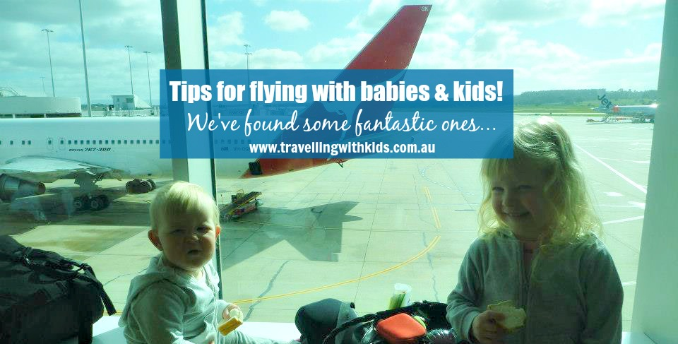 Tips for flying with babies and kids!